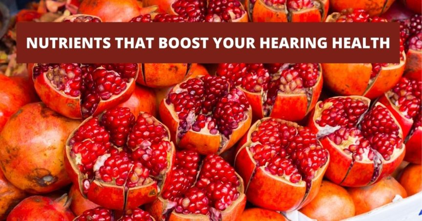 5 Nutrients That Boost Your Hearing Health