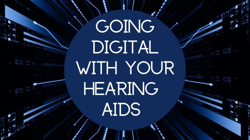 Going Digital with Your Hearing Aids(1)